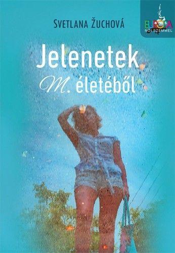 Jelenetek M. életéből - Svetlana Zuchova pdf epub