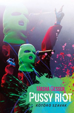 Pussy Riot – Kőtörő szavak