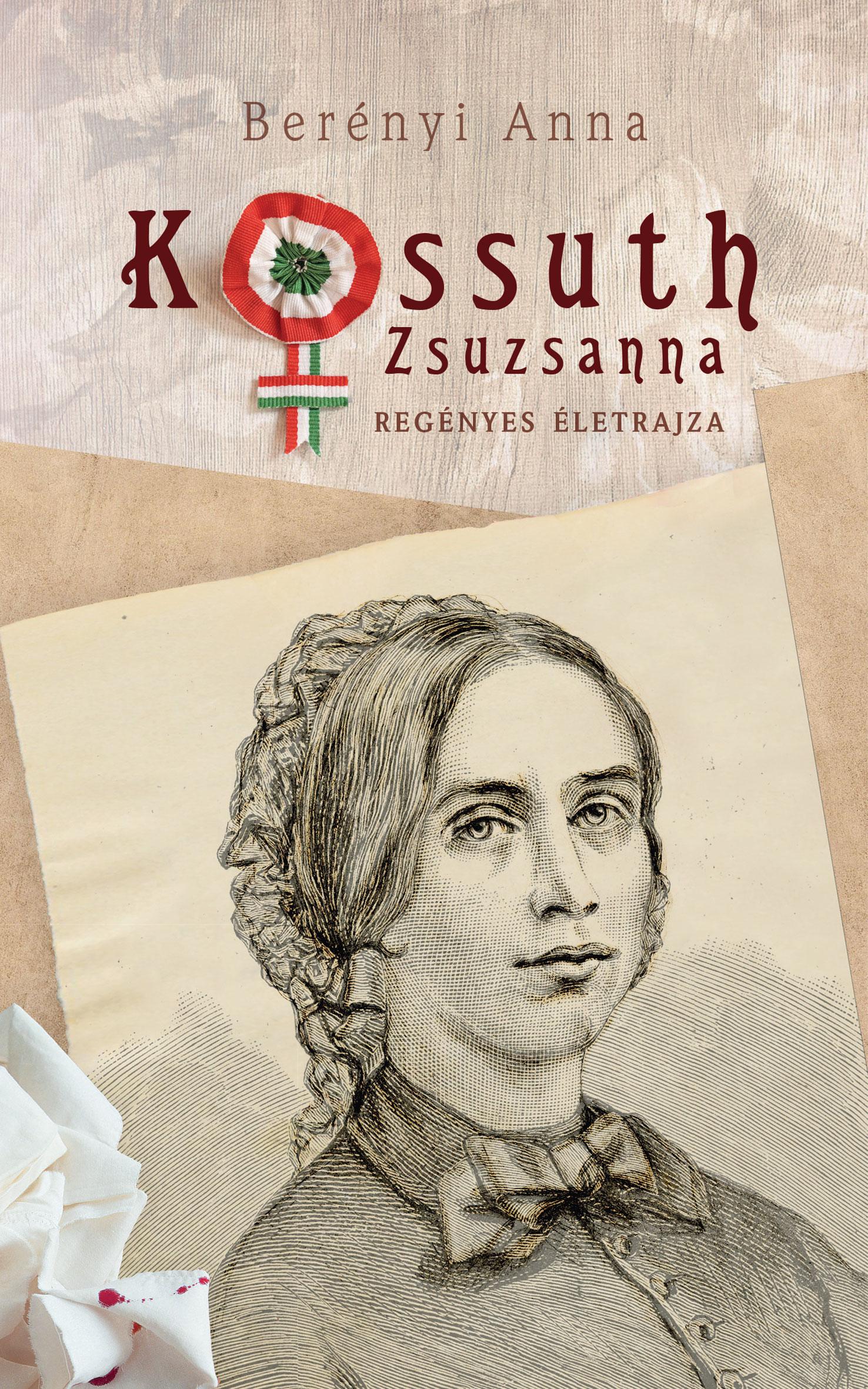 Kossuth Zsuzsanna regényes életrajza