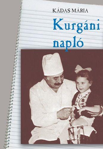 Kurgáni napló - Kádas Mária |