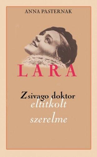 Lara - Zsivago doktor eltitkolt szerelme