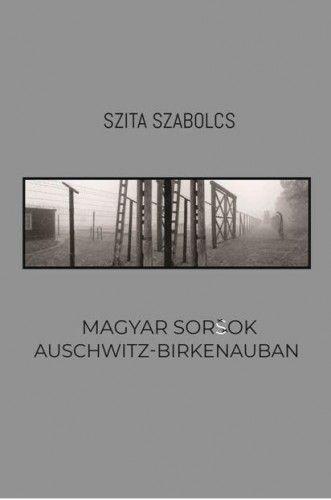 Magyar sorsok Auschwitz-Birkenauban - Szita Szabolcs pdf epub