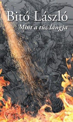 Mint a tűz lángja - Bitó László pdf epub