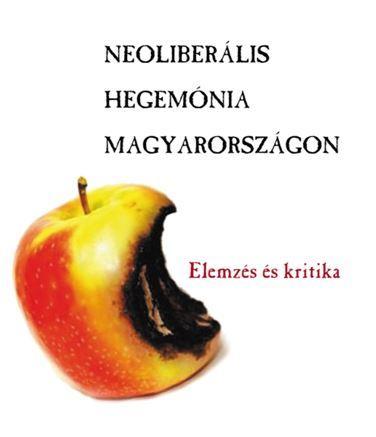 Neoliberális hegemónia Magyarországon - Pogátsa Zoltán pdf epub