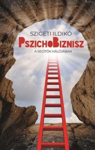 Pszichobiznisz - Szigeti Ildikó |