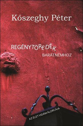 Regénytöredék barátnémhoz - Kőszeghy Péter pdf epub