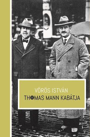Thomas Mann kabátja - Vörös István pdf epub