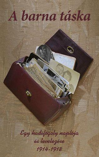 A barna táska - Egy hadifogoly naplója és levelezése 1914-1918 - Kornis Anna |