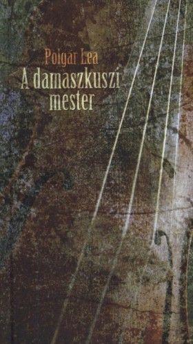 Polgár Lea - A damaszkuszi mester