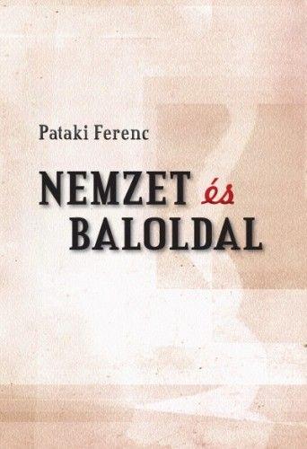 Nemzet és baloldal - Pataki Ferenc |