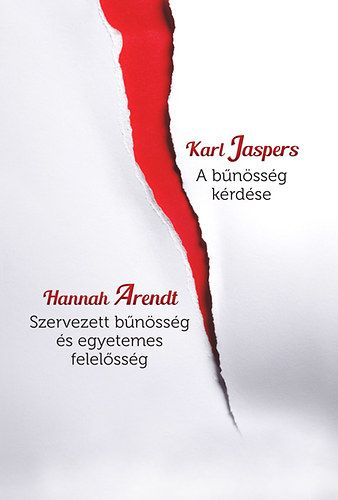 A bűnösség kérdése - Szervezett bűnösség és egyetemes felelősség - Hannah Arendt |