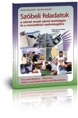 Szóbeli feladatok a német emelt szintű érettségire és a nemzetközi nyelvvizsgákra