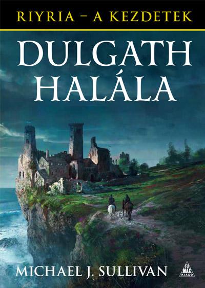 Dulgath halála