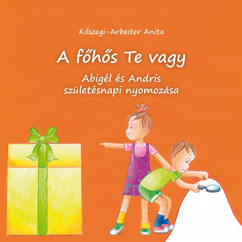 Abigél és Andris születésnapi nyomozása