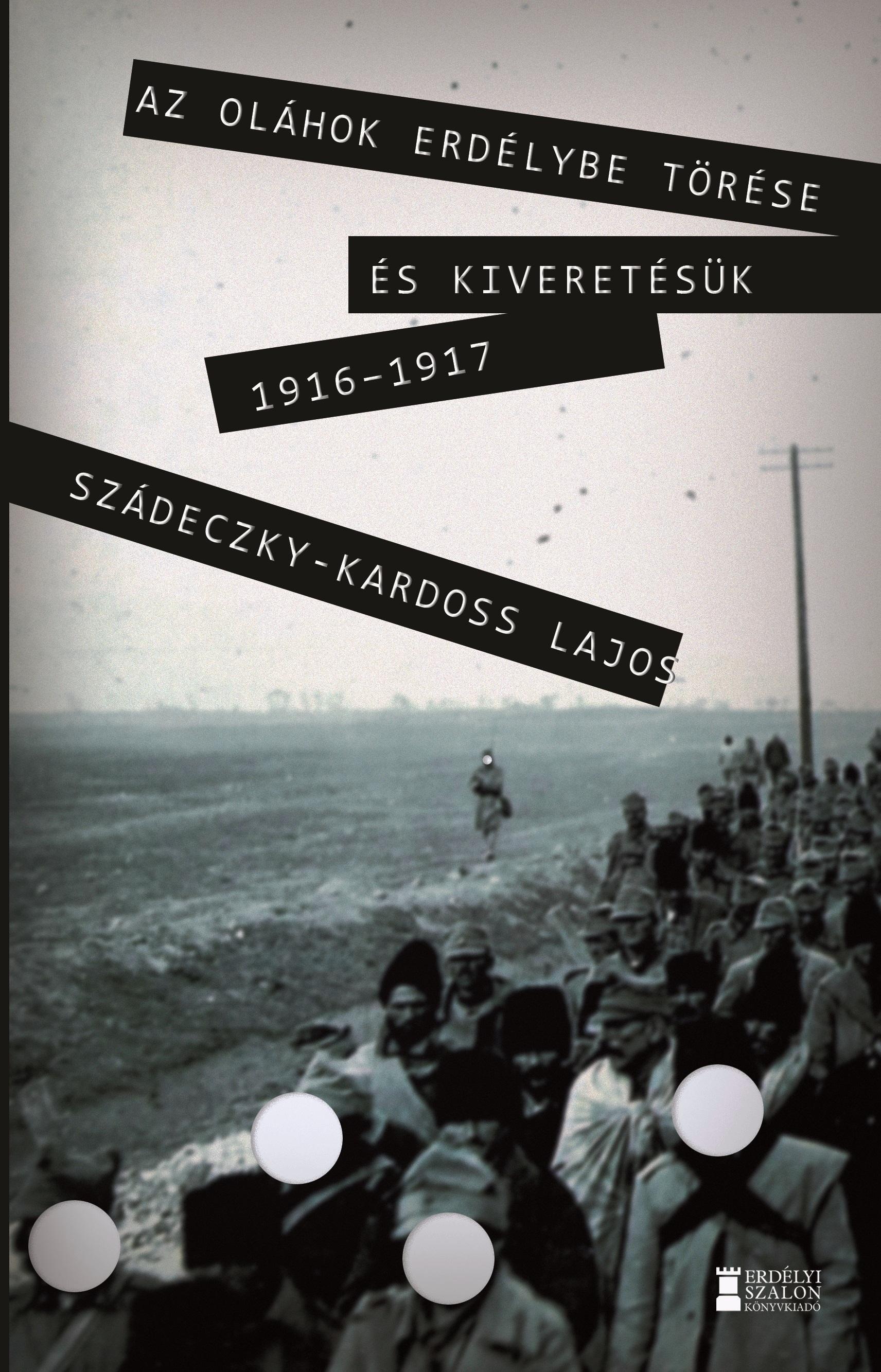 Az oláhok Erdélybe törése és kiveretésük 1916-1917