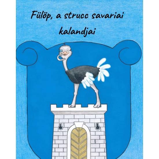 Fülöp, a strucc savariai kalandjai