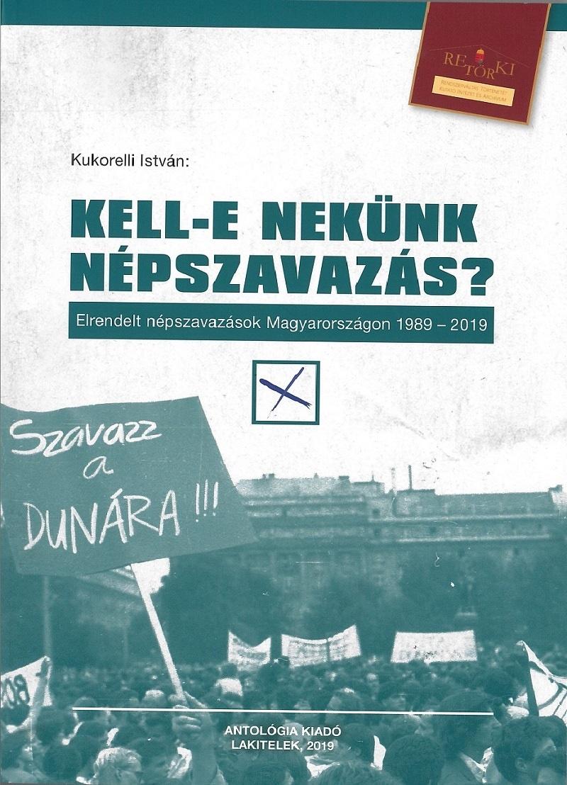 Kell-e nekünk népszavazás? Elrendelt népszavazások Magyarországon 1989-2019