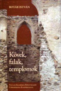 Kövek, falak, templomok