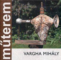 Vargha Mihály - Műterem