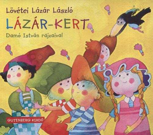 Lázár-kert - Lövétei Lázár László |