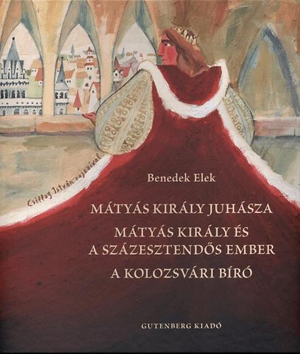 Mátyás király juhásza - Mátyás király és a százesztendős ember- A kolozsvári bíró