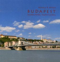 Budapest napkeltétől napnyugtáig - Kovács P. Attila |