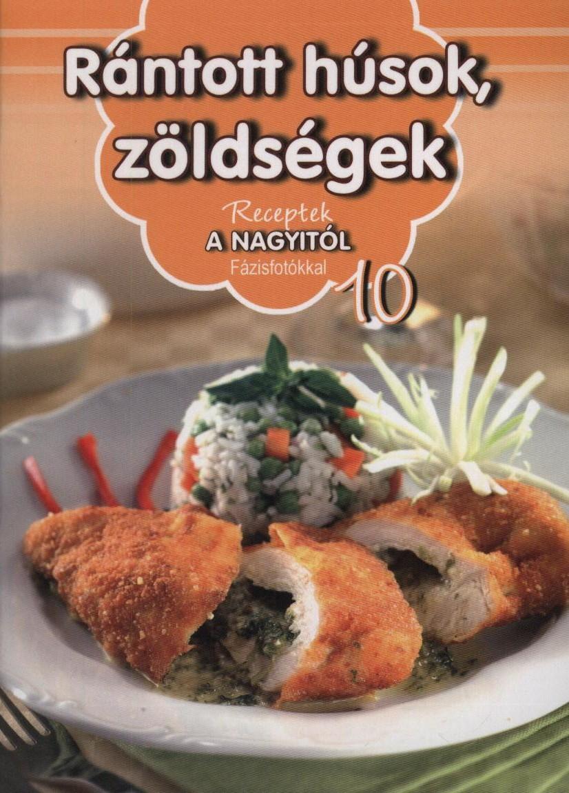 Rántott húsok, zöldségek - Receptek a Nagyitól 10.