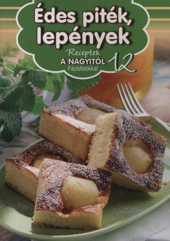Édes piték, lepények - Receptek a Nagyitól 12.