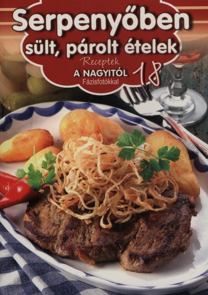 Serpenyőben sült, párolt ételek - Receptek a Nagyitól 18. -  pdf epub