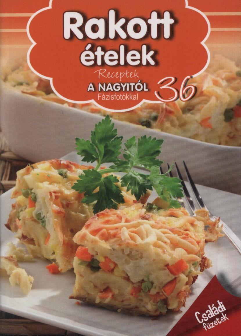 Rakott ételek - Receptek a Nagyitól 36.