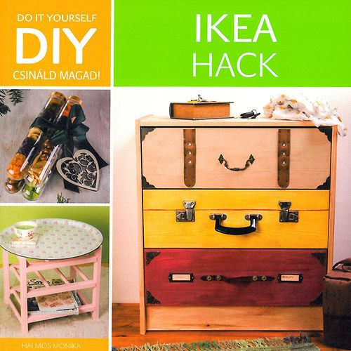 IKEA Hack - DIY csináld magad! - Halmos Monika pdf epub