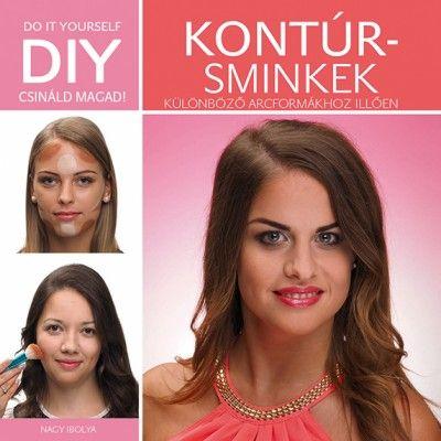 DIY – Kontúrsminkek különböző arcformákhoz illően