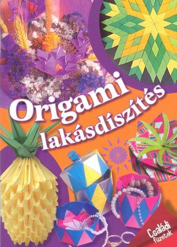Origami füzetek – Origami lakásdíszítés
