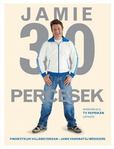 Jamie 30 percesek - Jamie Oliver |