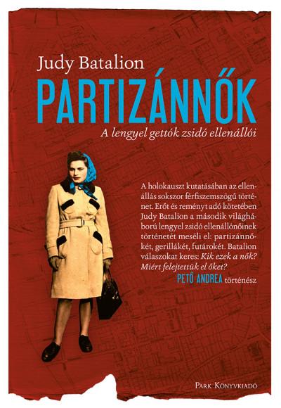 Partizánnők - A lengyel gettók zsidó ellenállói