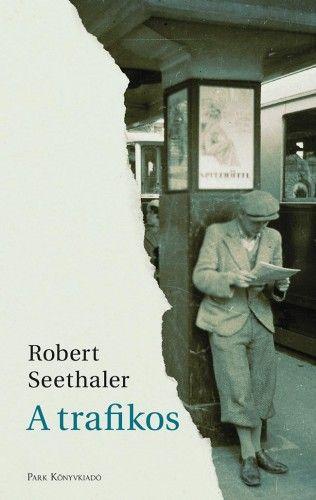 A trafikos - Robert Seethaler |