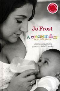 A csecsemőkor nagy kérdései - Jo Frost pdf epub