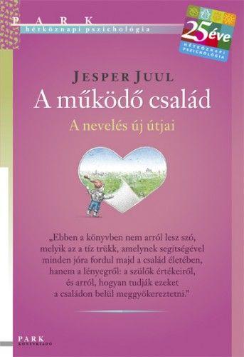 Jesper Juul - A működő család