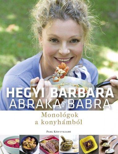 Abraka babra - Monológok a konyhámból - Hegyi Barbara pdf epub
