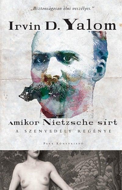 Amikor Nietzsche sírt – A szenvedély regénye