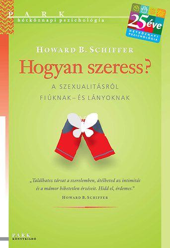 Hogyan szeress? - Howard B. Schiffer pdf epub