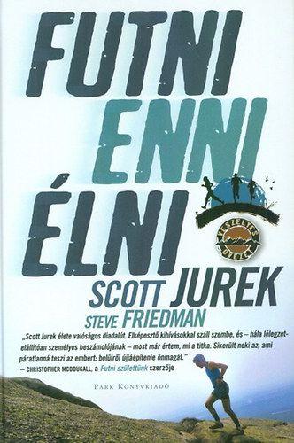 Futni, enni, élni - Scott Jurek |