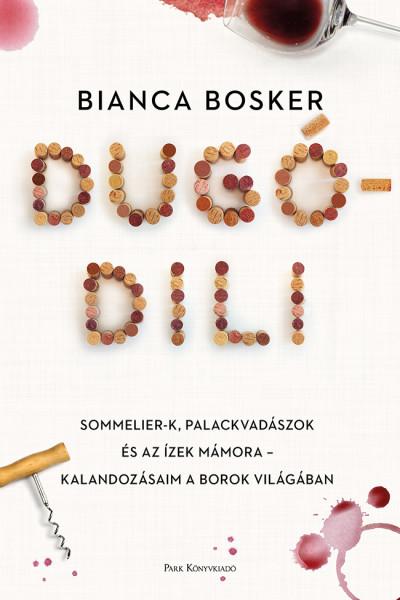 Dugódili - Bianca Bosker pdf epub