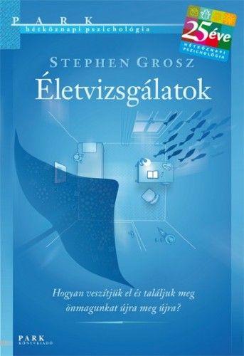 Életvizsgálatok - Stephen Grosz |