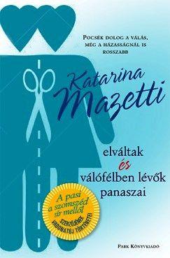Elváltak és válófélben lévők panaszai - Mazetti Katarina |