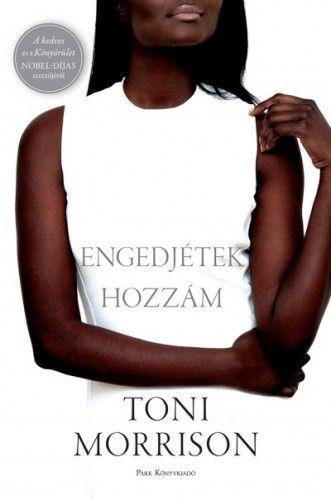 Engedjétek hozzám - Toni Morrison pdf epub