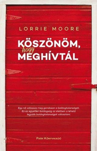 Köszönöm, hogy meghívtál - Lorrie Moore pdf epub