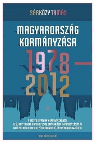 Magyarország kormányzása 1978-2012 - Dr. Sárközy Tamás pdf epub