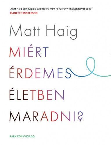 Miért érdemes életben maradni? - Matt Haig pdf epub