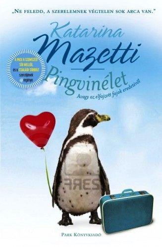 Pingvinélet - Mazetti Katarina |